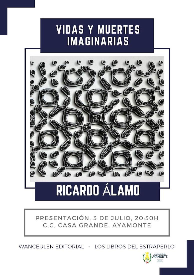 Presentación del libro Vidas y Muertes Imaginarias de Ricardo Alamo
